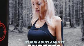 Andreea Balan feat. Uddi – Iti mai aduci aminte (videoclip nou)