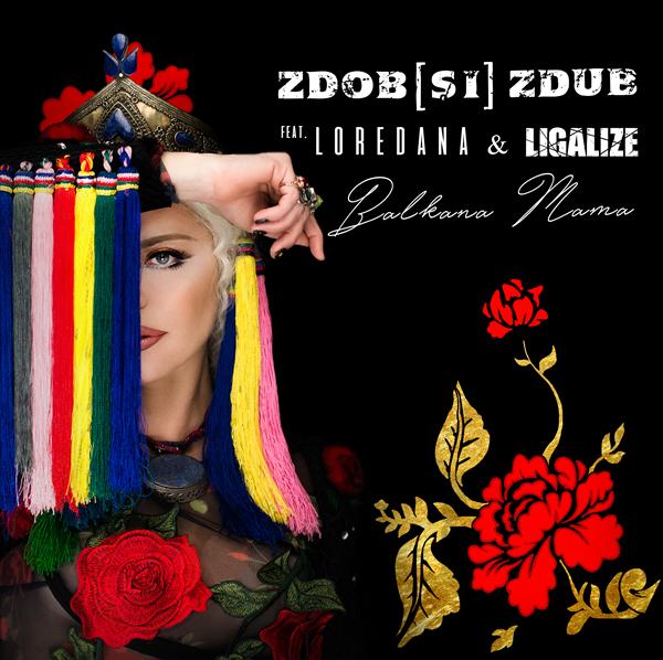 Zdob si Zdub, Loredana, Ligalize - Balkana Mama (single cover)