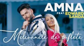AMNA feat. Edward Sanda – Milioanele de suflete (videoclip nou)