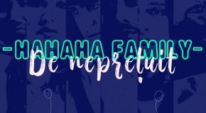 HaHaHa Family – De neprețuit | videoclip