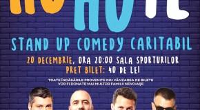 """""""HO-HO-TE: Stand Up Comedy Caritabil"""", la Sala Sporturilor din Vaslui"""