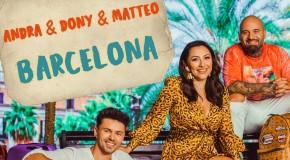 Andra, Dony & Matteo – Barcelona | videoclip